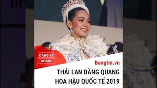 Thái Lan đăng quang Hoa hậu Quốc tế 2019