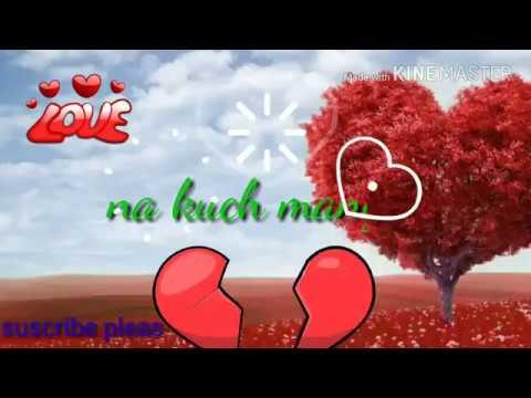 Na kuch💝pucha💕na kuch manga💘💝love song 👆WhatsApp status