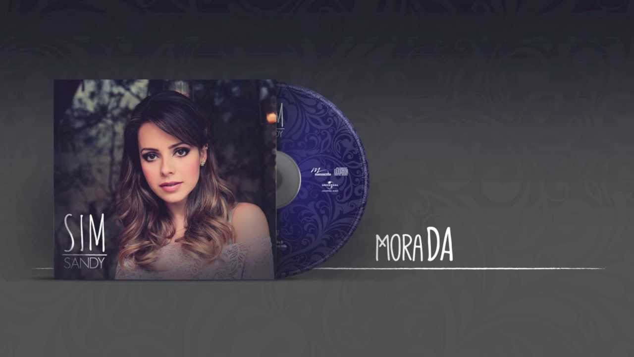 """Sandy - Ouça """"Morada"""" do Álbum """"Sim"""""""