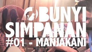 BUNYI SIMPANAN - #01 MANJAKANI