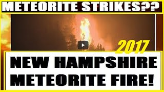 *BREAKING* NAPA California WILD FIRES From METEORITE Strikes?! NEW Hampshire FIRE Was A METEORITE