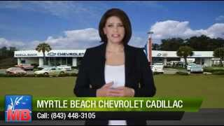 Myrtle Beach Chevrolet Cadillac Review thumbnail