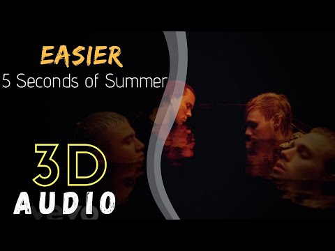 3d-audio-|-easier---5-seconds-of-summer-(5sos)