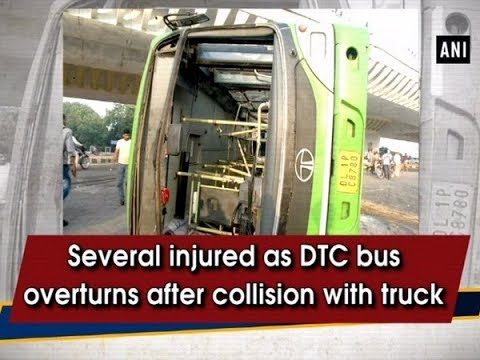 Several injured as DTC bus overturns after collision with truck - #Delhi News