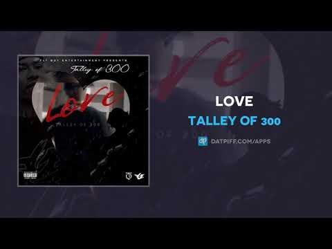 Talley Of 300 - Love (AUDIO)