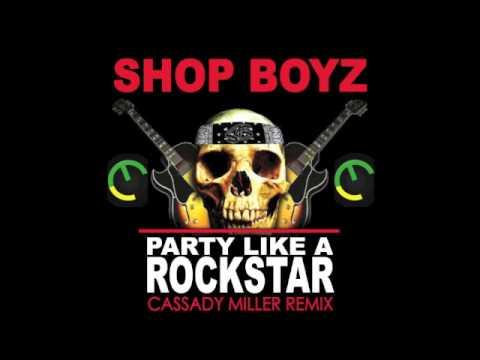 Shop Boyz  Party Like a Rockstar Cassady Miller Dubstep Remix