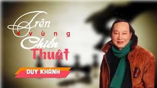 Trên 4 Vùng Chiến Thuật - Duy Khánh | Huyền Thoại Nhạc Vàng