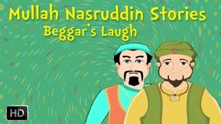 Mullah Nasruddin Stories - The Beggar's Laugh