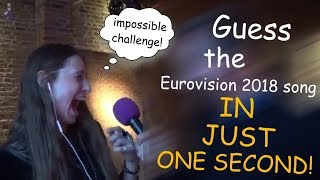 GUESS THE EUROVISION 2018 SONG IN JUST ONE SECOND!