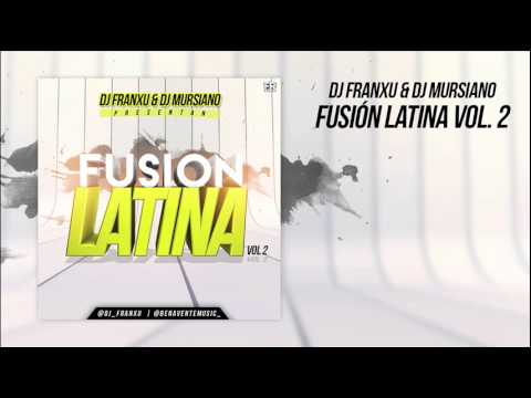 06. DJ Franxu & DJ Mursiano - Fusión Latina Vol.2