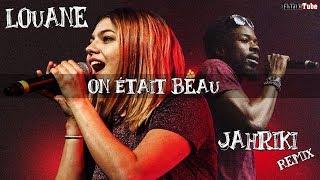 Louane - On était beau - Jahriki Remix