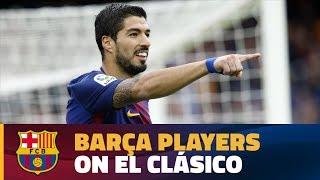 Baixar Luis Suárez, André Gomes and Nelson Semedo on 'El Clásico'