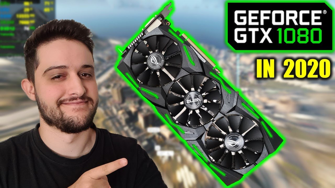Download GTX 1080 in 2020   STILL A BEAST!