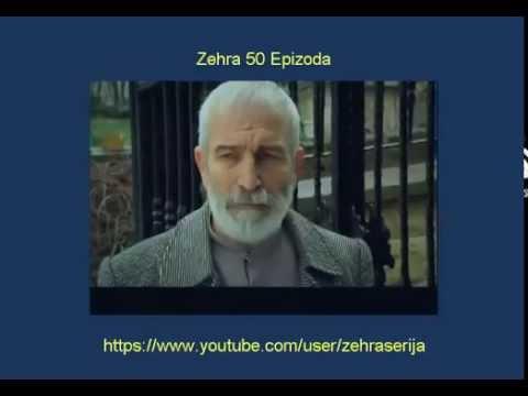 Zehra 50 Epizoda Zehra 50 Epizoda Sa Prevodom Turska Serija 2014
