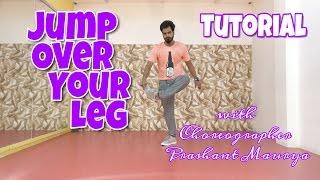 How to Jump Over Your Leg (Breakdance Moves Tutorial) | Prashant Maurya