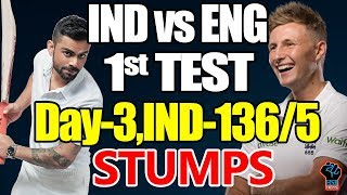 Live :India Vs England 1st Test Day 3 Live Streaming, Ind vs Eng 1st test live  Score:IND 274, 112/5