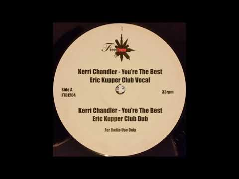 Kerri Chandler - You're The Best (Don't Let Go) (Kupper Club Dub)