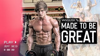 Jeff Seid - Made To Be Great