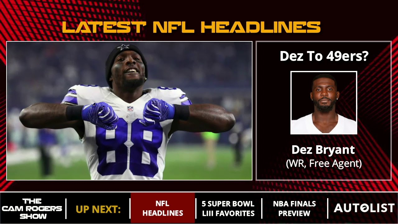 Nfl News 49ers Talking Super Bowl Latest On Dez Bryant And Marshall Signs With Seahawks