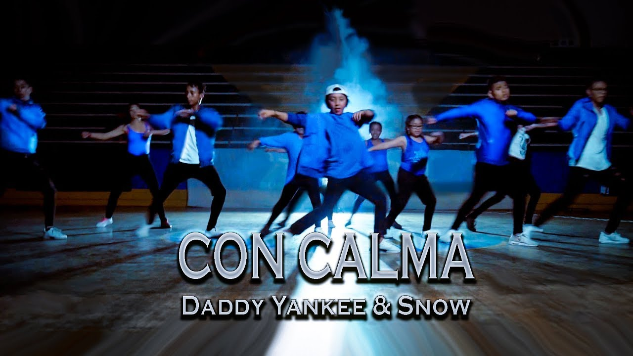 Con Calma Daddy Yankee Snow Coreografía Baile Dance Video 2019 The Magic Crew Youtube