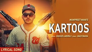 Kartoos | Manpreet Mani | Shehzill Arora | Latest Song 2018 | Desi Swag Records