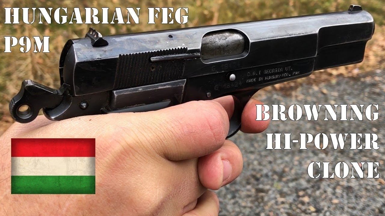 Range Time! The Hungarian FEG P9M in 9mm  Copy of the Browning Hi-Power