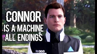 DETROIT BECOME HUMAN - Connor Remains a Machine - ALL ENDINGS