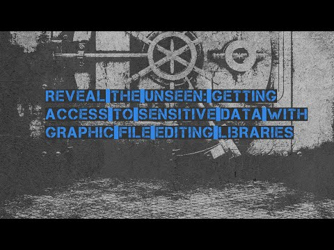 Fedotkin Zakhar - Reveal the unseen: Getting access to data with graphic file editing libraries