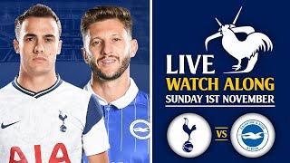 Tottenham Vs Brighton [LIVE WATCHALONG]