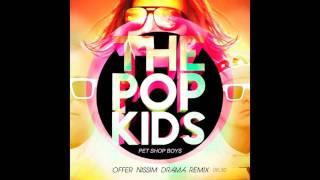 Pet Shop Boys - The pop Kids (Offer Nissim Drama Remix)