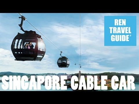 Singapore, Cable Car - Ren Travel Guide Travel Video