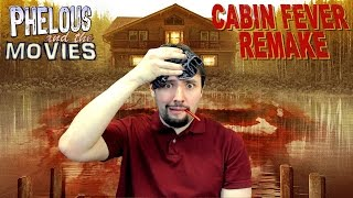 Video Cabin Fever Remake - Phelous download MP3, 3GP, MP4, WEBM, AVI, FLV Juni 2017