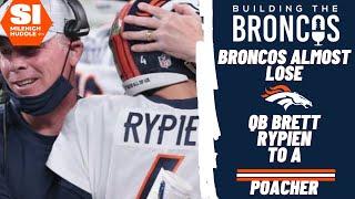 Broncos Almost Lose QB Brett Rypien to Poaching NFL Team | Building The Broncos
