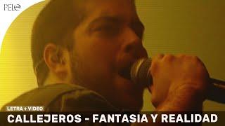 Callejeros - Fantasía y Realidad (Letra)
