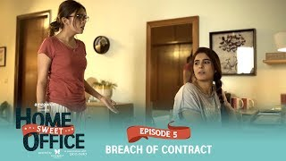Dice Media | Home Sweet Office (HSO) | Web Series | S01E05 - Breach of Contract | Season Finale