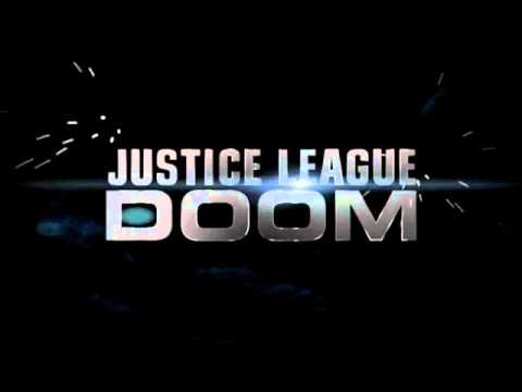 Justice League Doom (2012) Main Theme