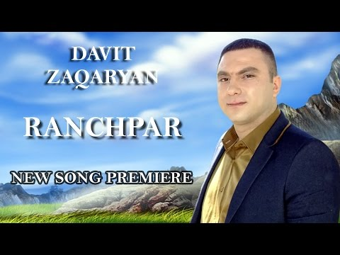 Davit Zaqaryan - Ranchpar / Song Premiere // Full HD /