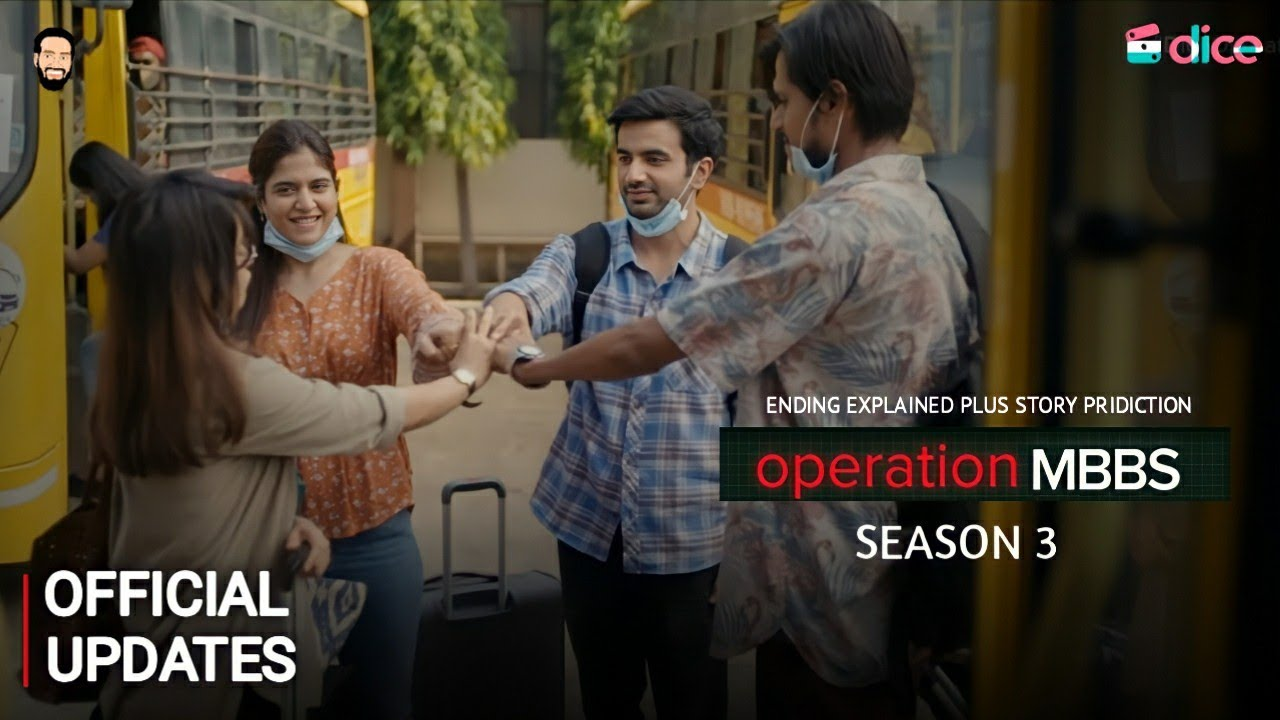 Download Operation Mbbs Season 3 Release Update   Story Pridiction   Ending Explained   Dice Media