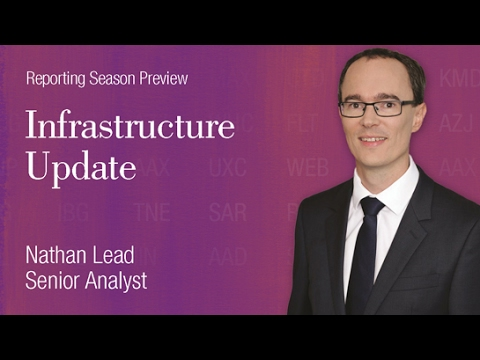 Reporting Season Preview: Infrastructure Sector, Nathan Lead Senior Analyst