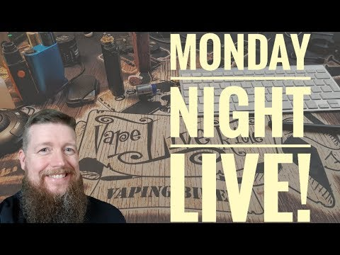 Monday Night Live! New Gear, Italian Vaping, maybe some metal! Starting at 9pm