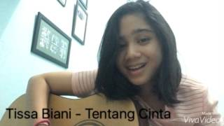 Tissa Biani - Tentang Cinta (Ipang Lazuardi/cover)