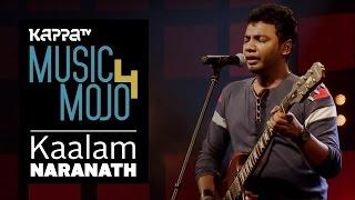 Kaalam - Naranath - Music Mojo Season 4 - KappaTV