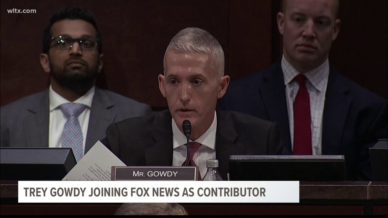 Fox terminates Trey Gowdy as contributor amid reports he joined Trump's legal team