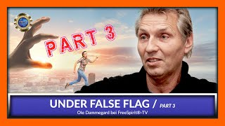 Under false flag - Ole Dammegard / Part 3 (EN)