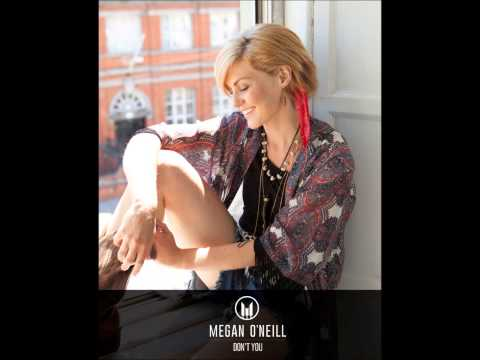 Megan O'Neill - Don't You