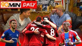 Liverpool rival Man City for the title! | Zaha an ideal Hazard replacement for Chelsea? |90min Daily
