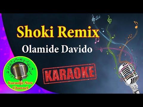 [Karaoke] Shoki Remix- Olamide Davido Lil Kesh- Karaoke Now