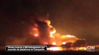 Pemex evacua a 300 personas tras incendio en Campeche