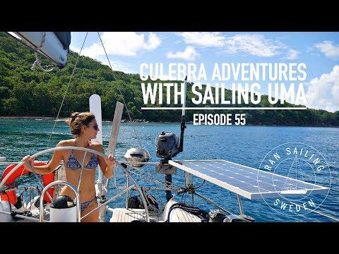 Culebra Adventures with Sailing UMA - Ep. 55 RAN Sailing
