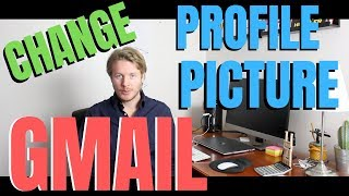 How To Change Gmail Profile Picture On Phone 2019
